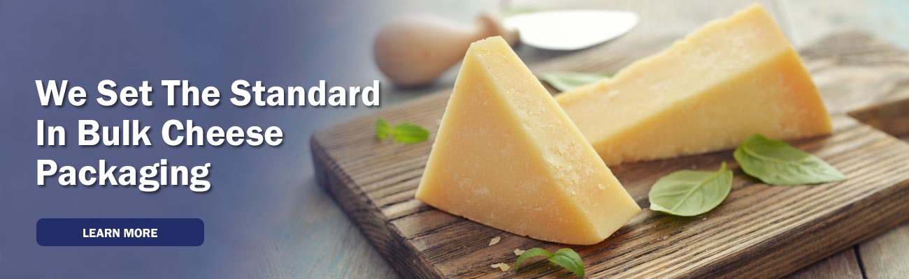 We set the standard for bulk cheese packaging